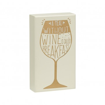 A Meal Without Wine Box Sign