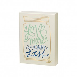 Love More Worry Less Box Sign